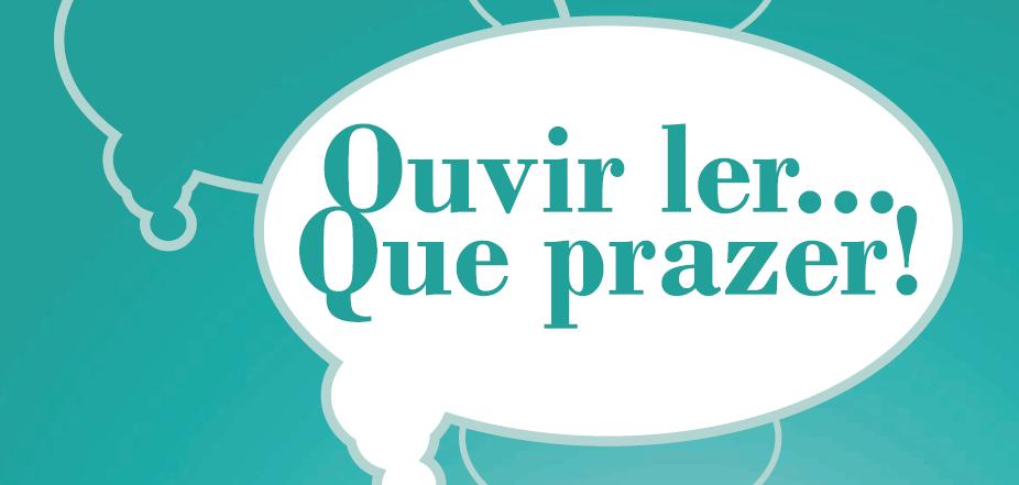 """Concurso de Leitura em Voz Alta  """"Ouvir Ler… Que Prazer!""""está de regresso"""