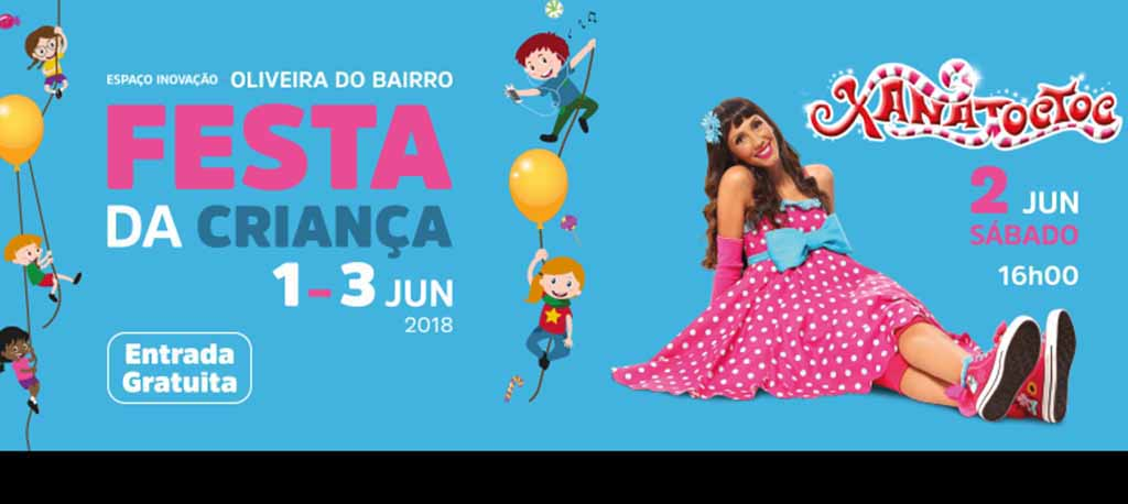 Festa da Criança de 1 a 3 de Junho em Oliveira do Bairro:  Xana Toc Toc é atração maior da festa de toda a pequenada e família