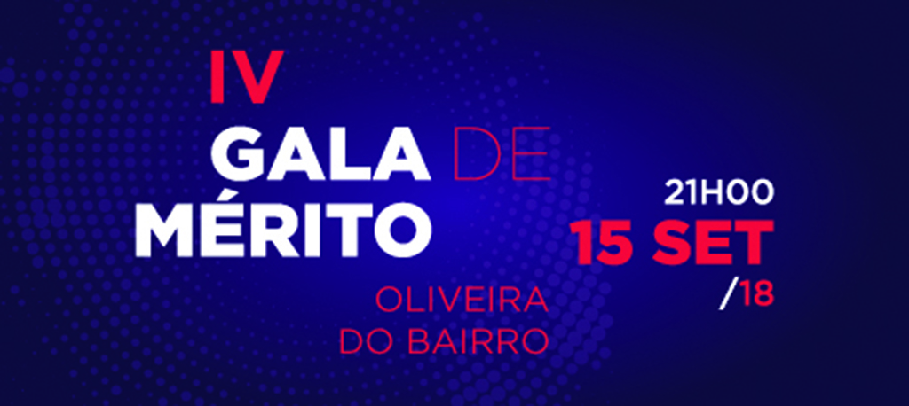 IV Gala de Mérito de Oliveira do Bairro realiza-se a 15 de setembro