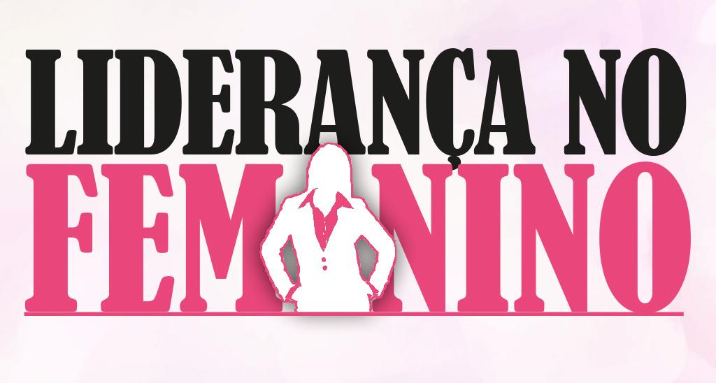 """""""Liderança no Feminino"""" reflete sobre diferentes papéis da mulher na sociedade"""