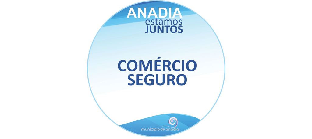 "Município de Anadia promove ""Comércio Seguro"""
